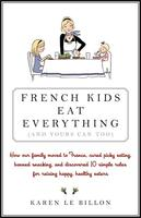 French Kids Eat Everything by Karen le Billon (HarperCollins).