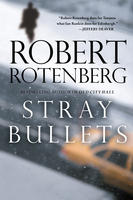 Stray Bullets by Robert Rotenberg (Simon & Schuster).
